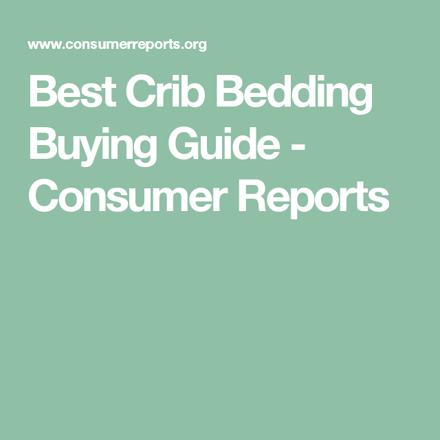 Best Crib Bedding Buying Guide - Consumer Reports