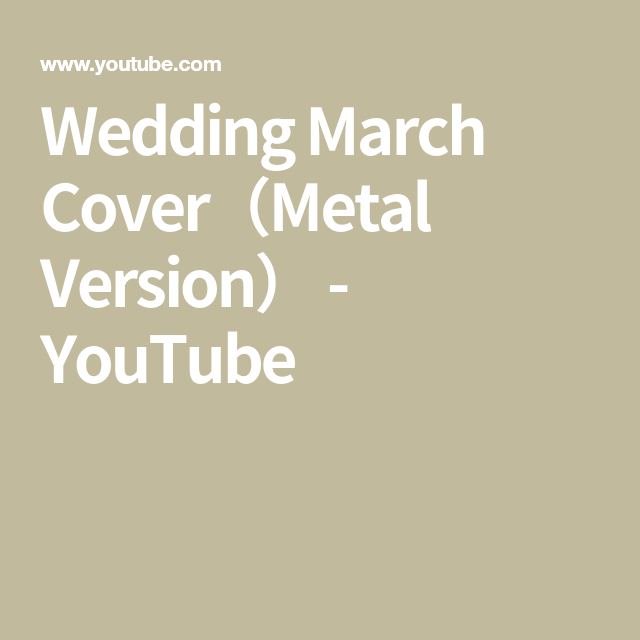 Wedding March Cover Metal Version Youtube Heavy Metal Wedding Wedding Cover
