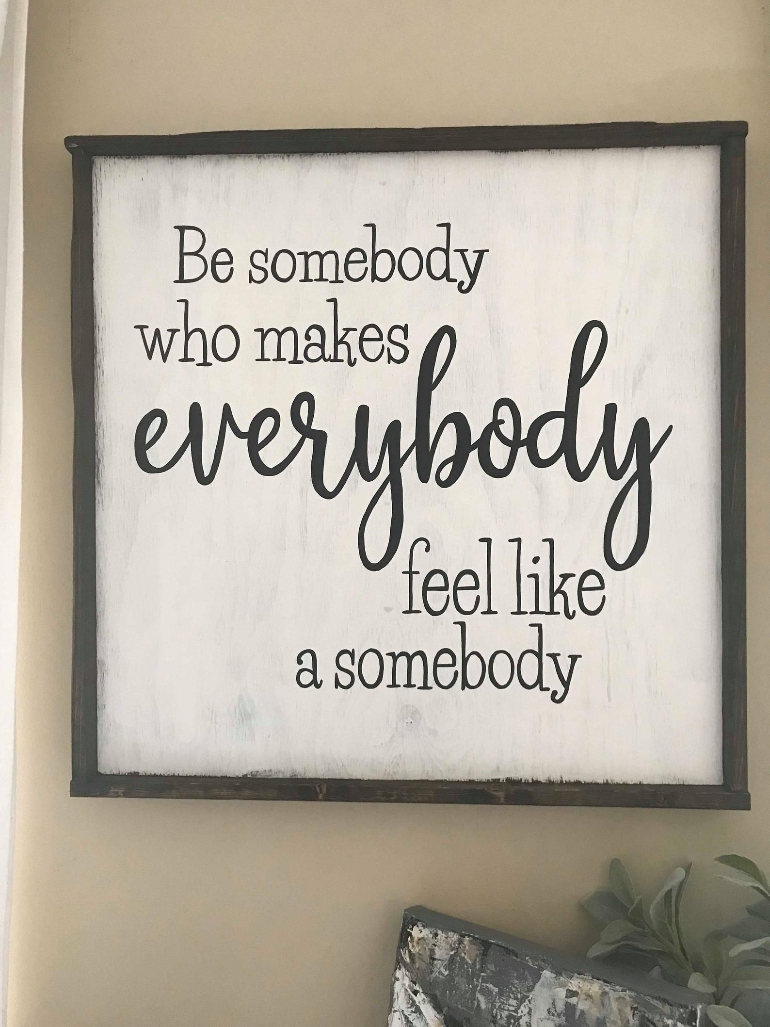 Be Somebody Sign Inspirational Sign Custom Sign Scripture
