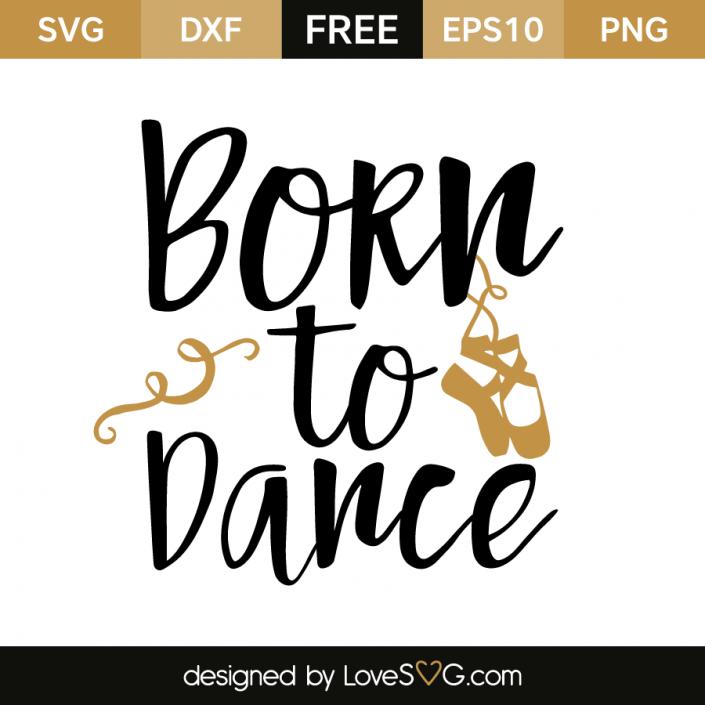 Born to dance Cricut, Cricut free, Svg free files