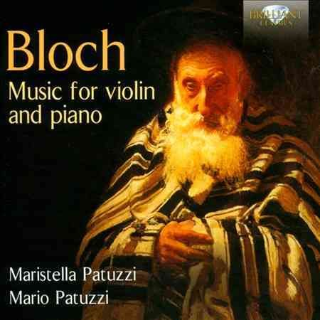 Maristella Patuzzi - Bloch: Music for Violin & Piano