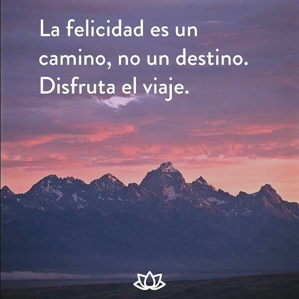 La Felicidad Es Un Camino No Un Destino Disfruta El Viaje