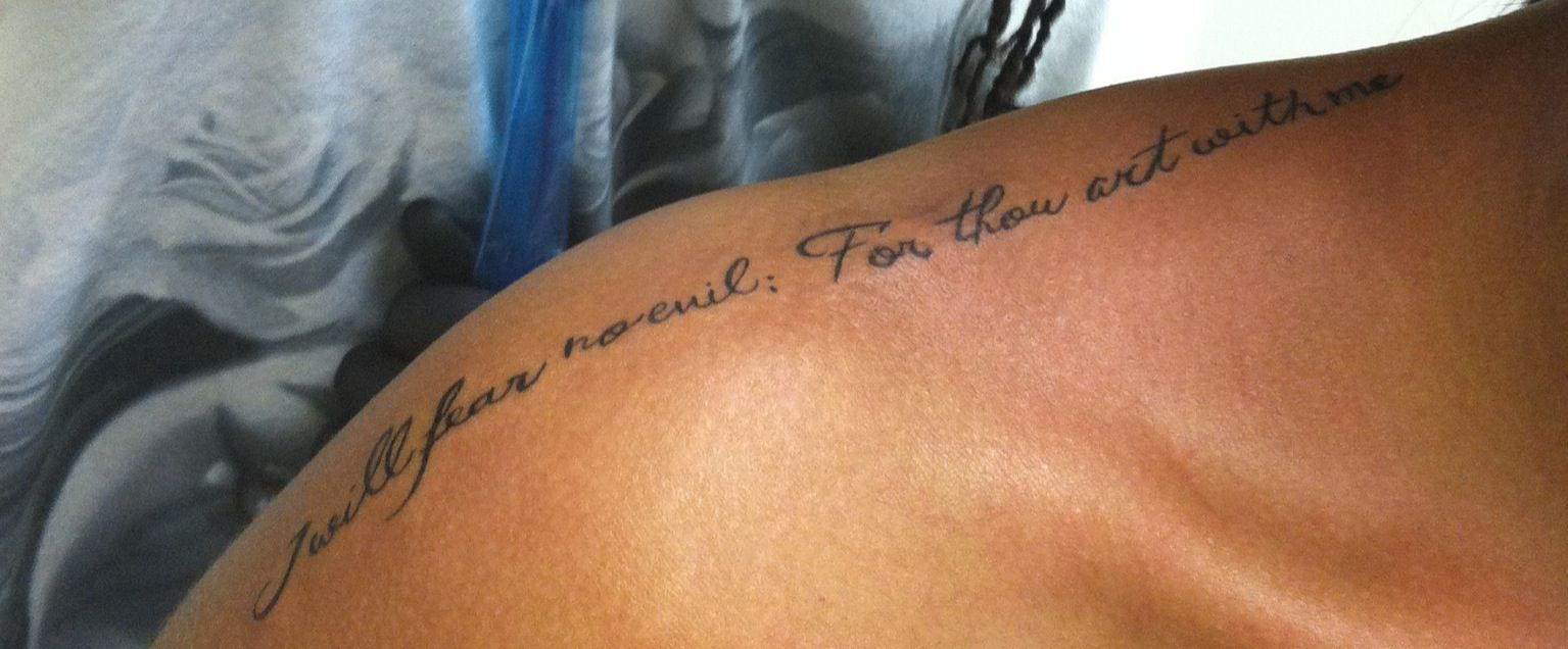 My First Tattoo I Will Fear No Evil For Thou Art With Me