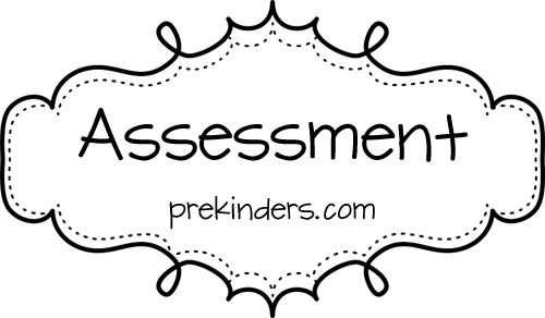 Assessment Idea Pages for Preschool and Kindergarten