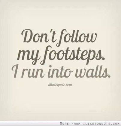 Run Into Walls Fall Down Stairs Story Of My Life Pinterest