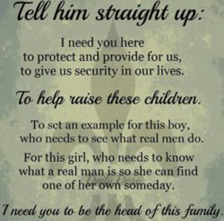 I Need You Quotes For Him: .Tell Him Straight Up: I Need You Here To Protect And