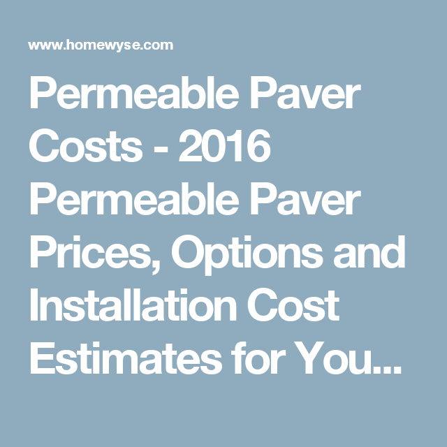 Permeable Paver Costs 2016 Permeable Paver Prices Options And Installation Cost Estimates For Your Area Homewyse Com Countertop Prices
