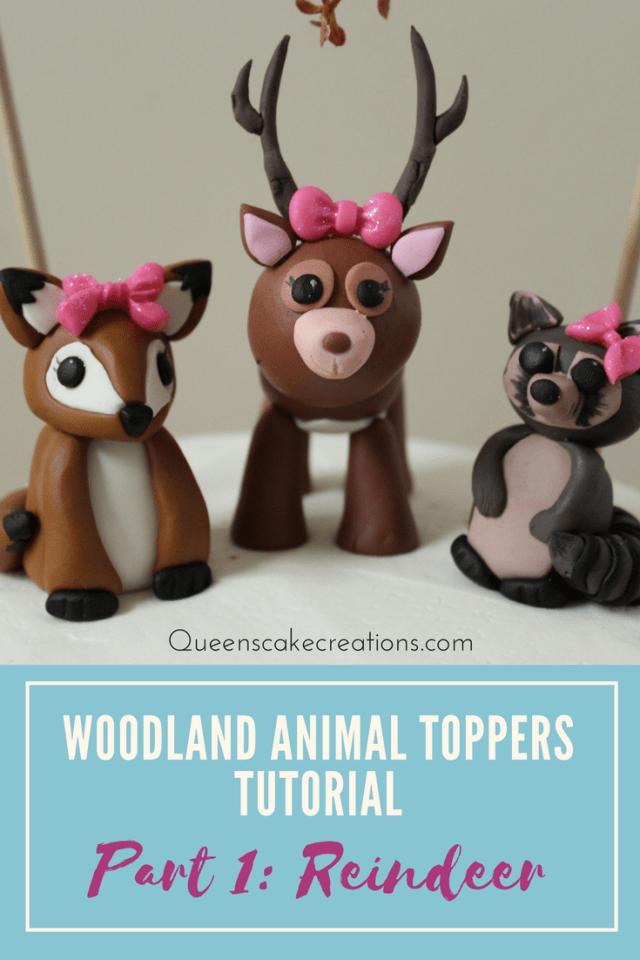 Woodland Animal Toppers Tutorial! Part 1: Reindeer