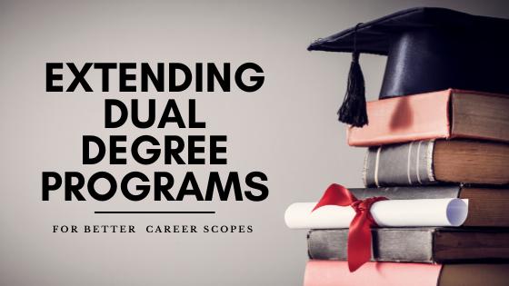Extending Dual Degree Programs For Better Career Scopes Degree Program Distance Education Online Mba