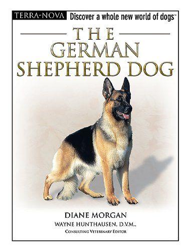 Owning A German Shepherd German Shepherd Dogs Dog Books