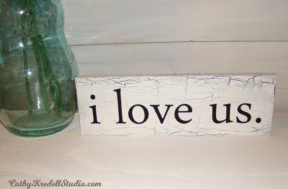 i love us | White Crackle Finish Wood Sign | Ready To Ship by CathyKredellStudio on Etsy