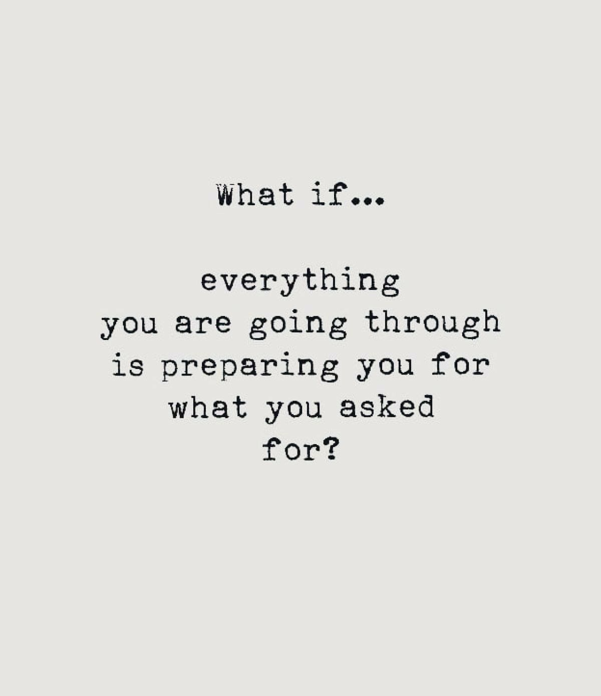 What if everything that you are going through is preparing you
