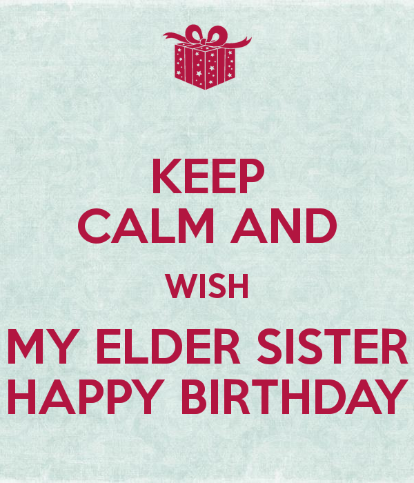 Birthday Wishes For Elder Sister Page 2 Happy Birthday