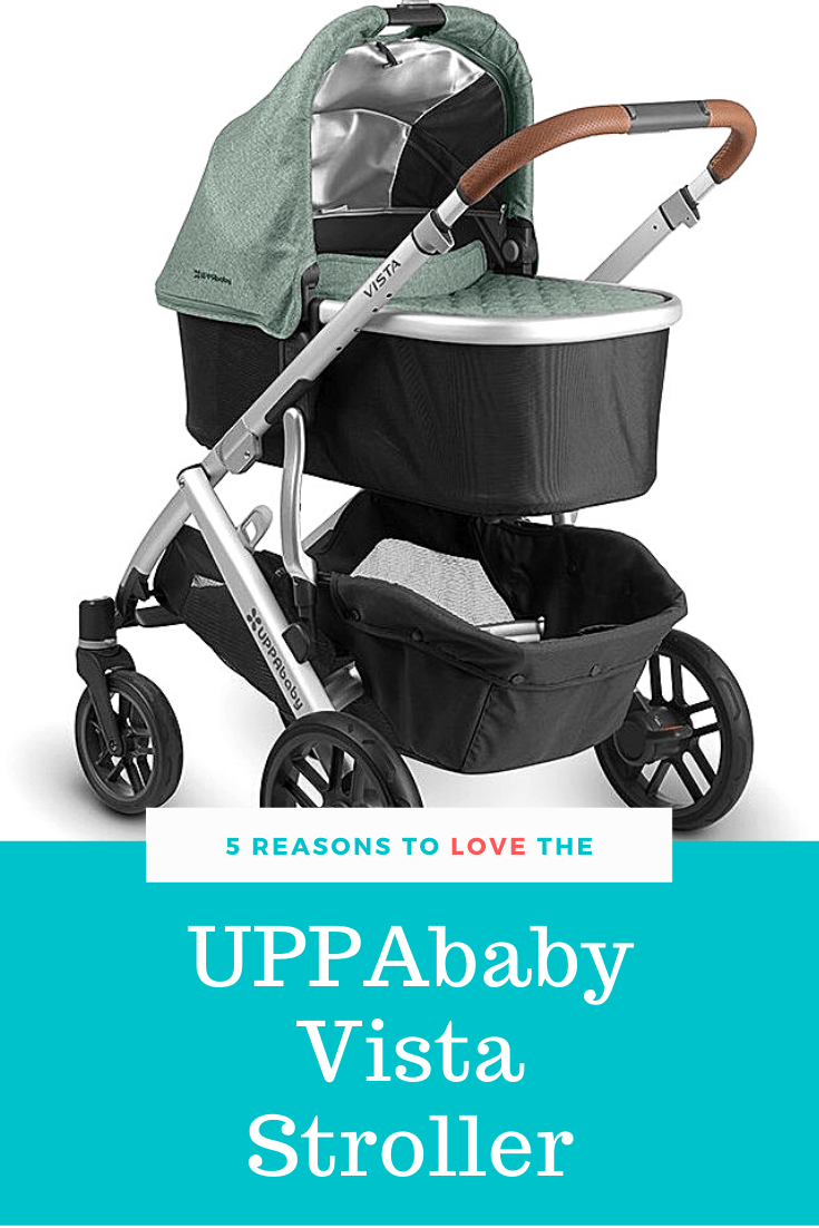 5 Reasons to Splurge on the UPPAbaby Vista Stroller The