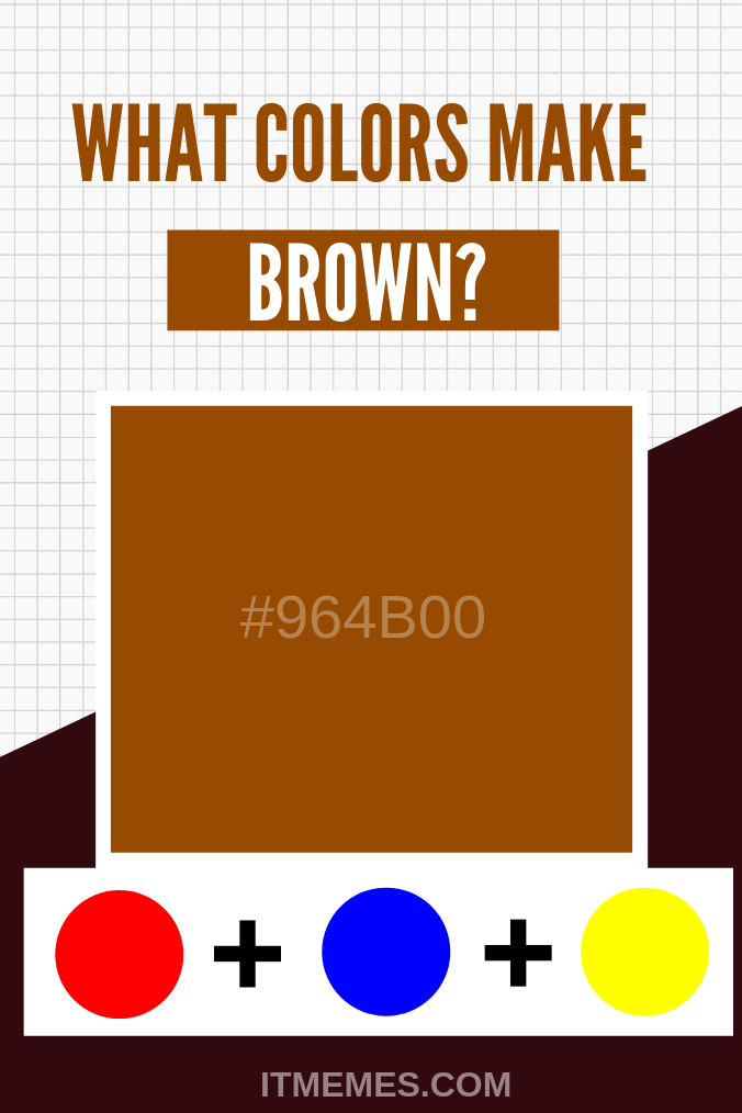 What Colors Make Brown How To Make Brown Color Mixing Guide Color Mixing