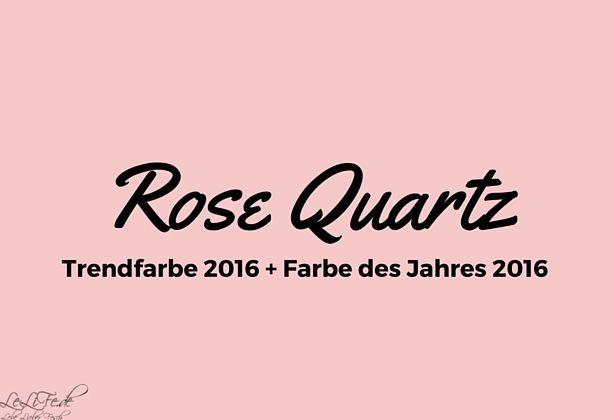 Rose Quartz - die Trendfarbe und Farbe des Jahres 2016  #RoseQuartz #Trendfarbe #FarbedesJahres #LeLiFe