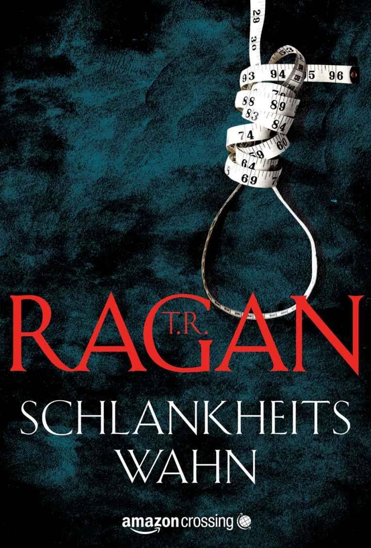 Amazon.com: Schlankheitswahn (Ein Fall für Lizzy Gardner) (German Edition) eBook: T. R. Ragan, Peter Zmyj: Kindle Store