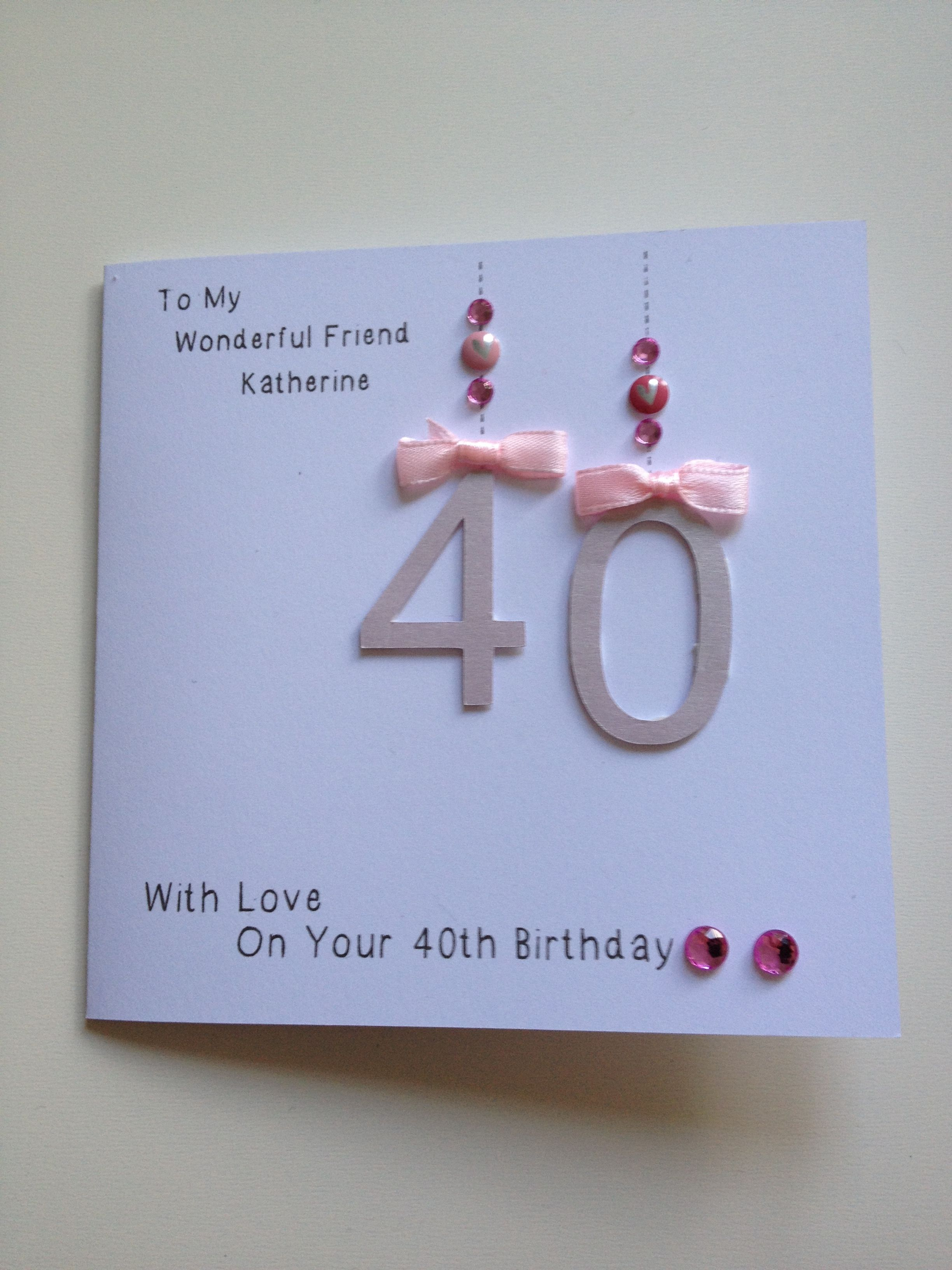 Handmade 40th Birthday Card For Friend 40th Birthday