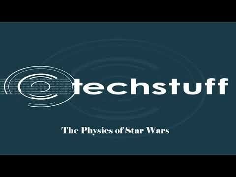 TechStuff   The Physics of Star Wars