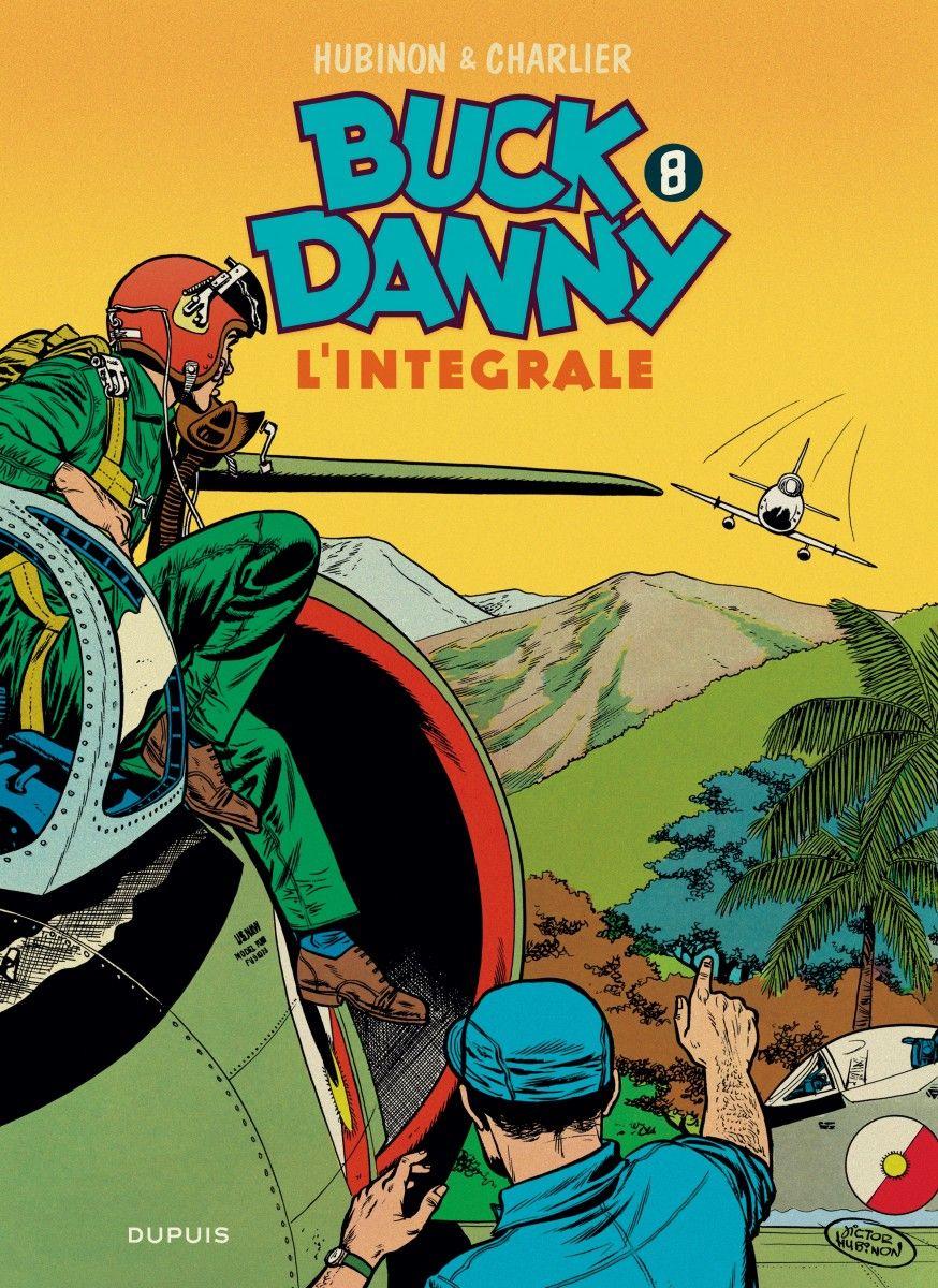 Buck Danny Integrale 8 Le Debut Des Annees Soixante Telechargement Livre Numerique Livres En Ligne