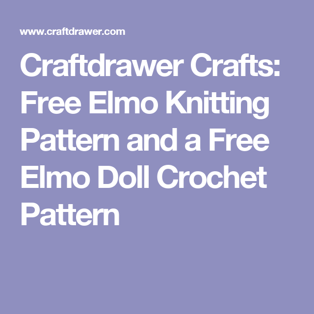Free Elmo Knitting Pattern And A Free Elmo Doll Crochet Pattern