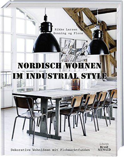 Nordisch Wohnen Im Industrial Style: Dekorative Wohnideenu2026