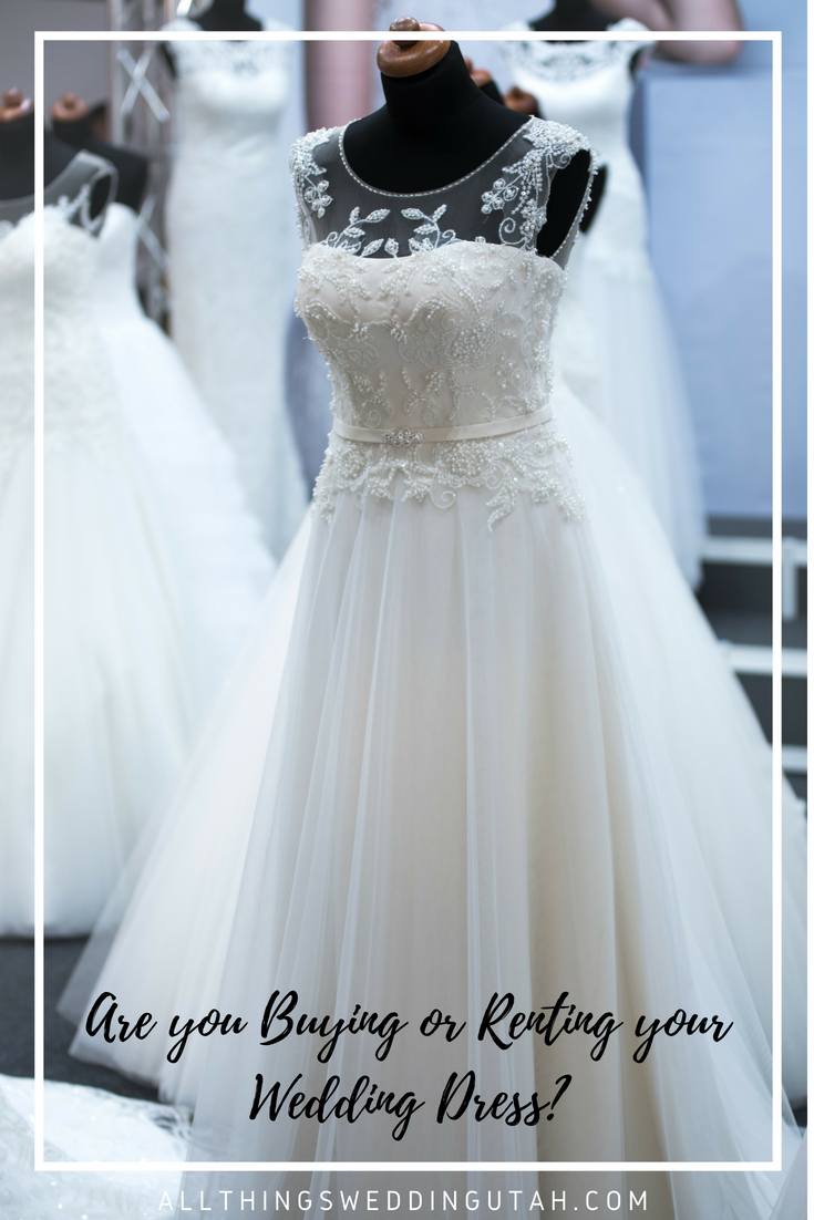 Are You Buying Or Renting Your Wedding Dress Wedding Dress Shopping Wedding Dresses Wedding Dresses Lace