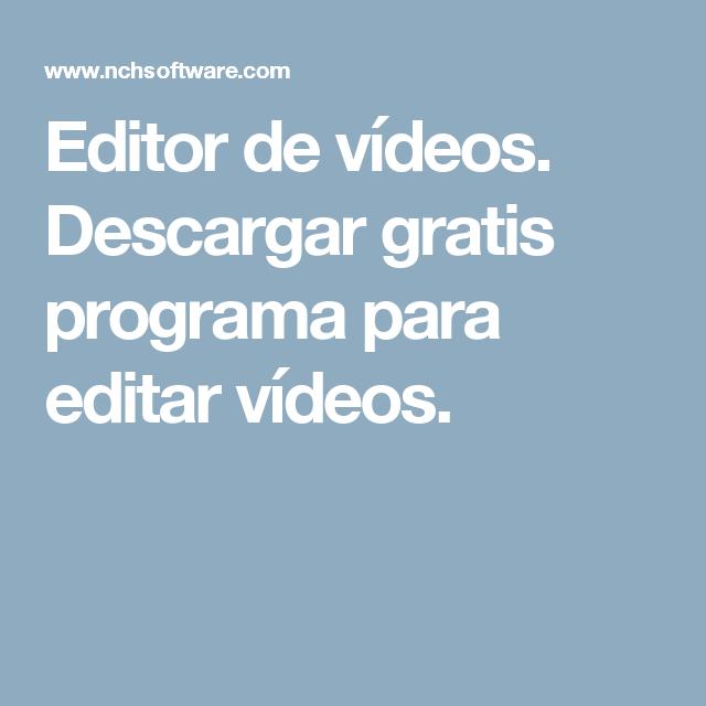 editor de vídeos descargar gratis programa para editar vídeos