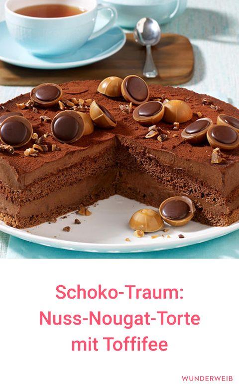 Schoko Traum Nuss Nougat Torte Mit Toffifee Backen Pinterest
