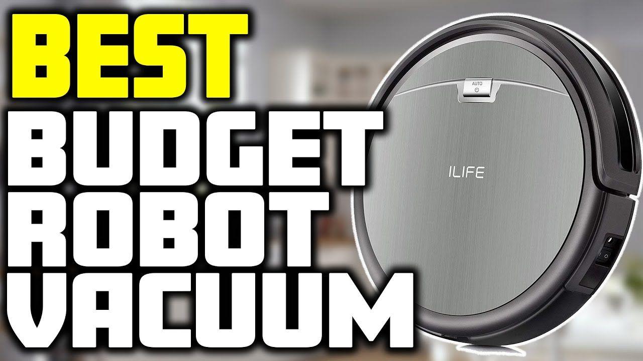 Best Budget Robot Vacuum In 2019 In 2020 Robot Vacuum Best Budget Robot Vacuum Cleaner