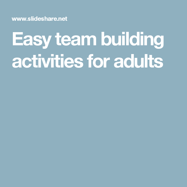 Easy Team Building Activities For Adults Team Building Pinterest