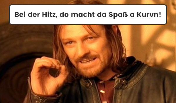 Boarisches Meme Bei Der Hitz Macht Da Spaß A Kurvn Bayerische