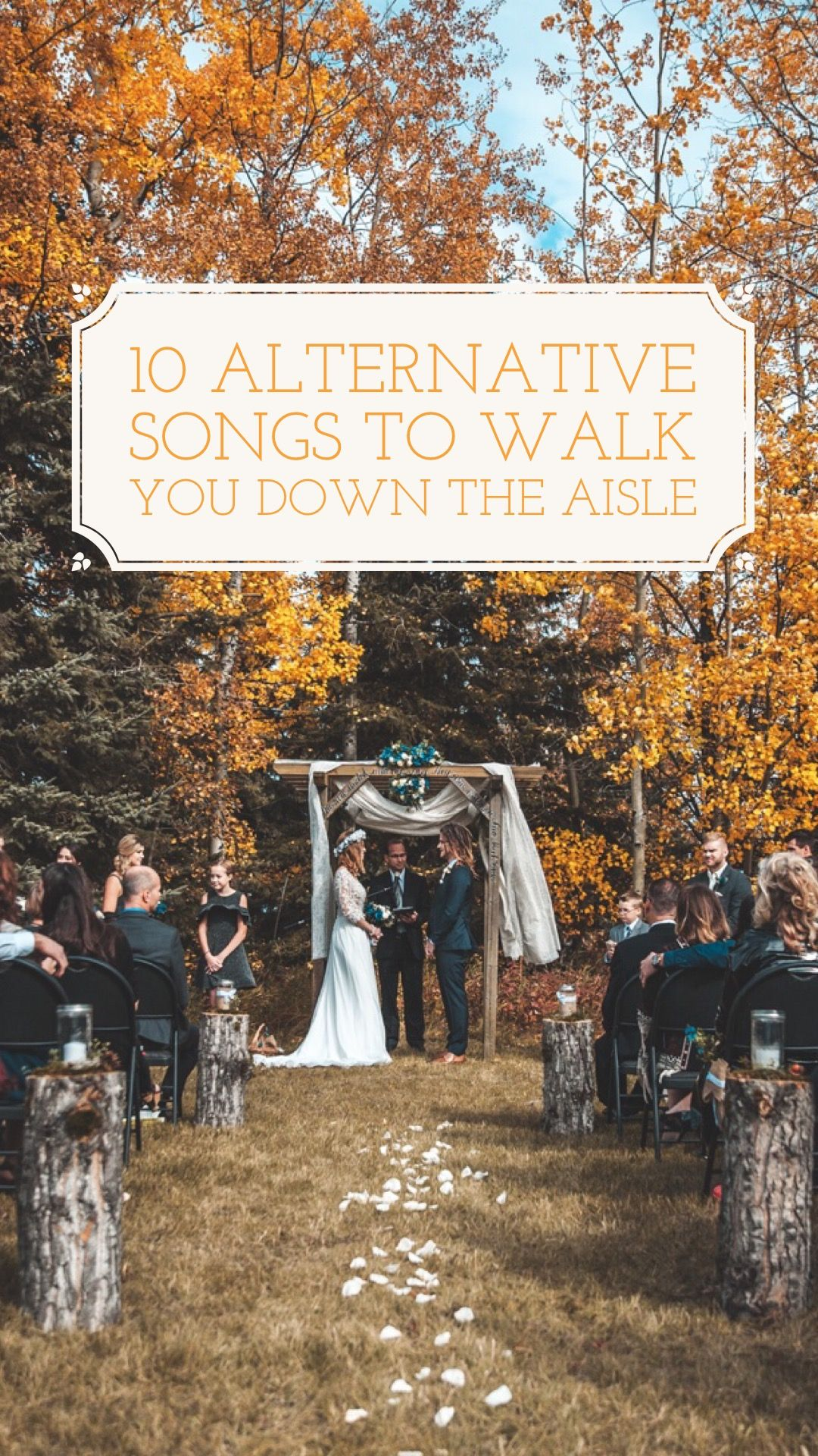 10 Alternative Songs To Walk You Down The Aisle On Your Wedding Day Old Wedding Songs Wedding Aisle Songs Best Wedding Songs