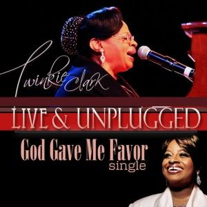 """Legendary Clark Sister TWINKIE CLARK Releases New Audio and Video Single """"God Gave Me Favor"""""""
