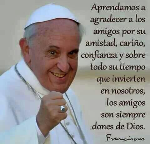 Los Amigos Son Dones De Dios Frases Para Papa Papa