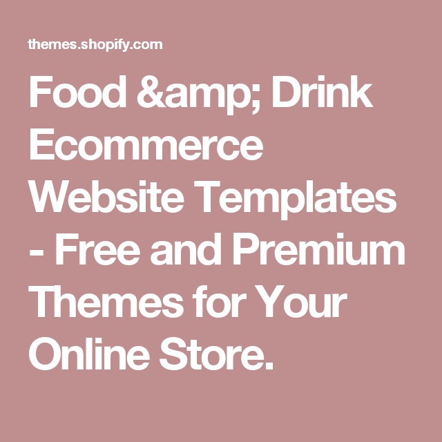 Food & Drink Ecommerce Website Templates - Free and Premium Themes for Your Online Store.