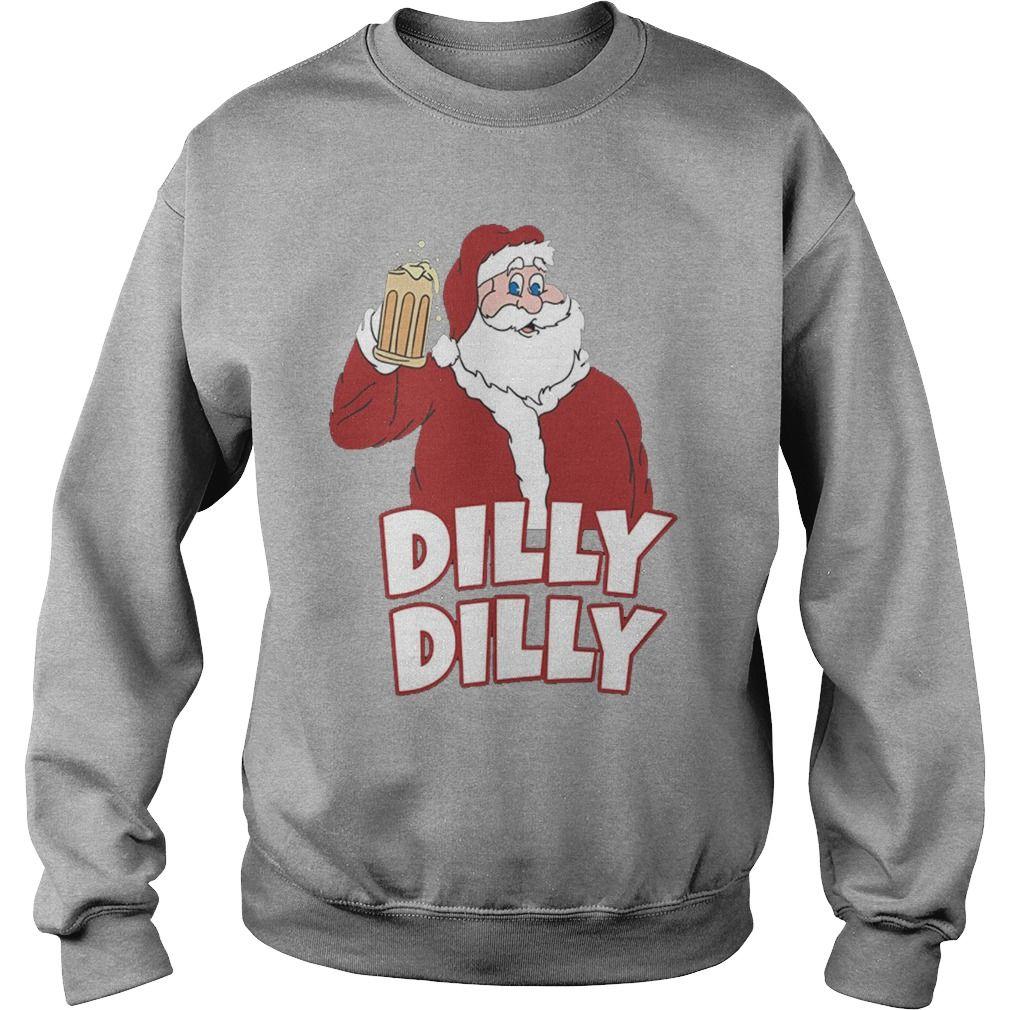 christmas santa claus dilly dilly shirt sweater shirthoodiedabbingbud