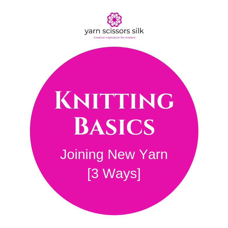 Knitting Basics: Joining A New Skein Of Yarn [3 Ways