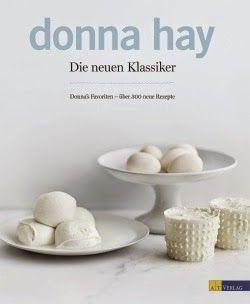Buch, Kultur und Lifestyle - Kochbücher- Helga König: Rezension: donna Hay- Die neuen Klassiker- Donna`s...