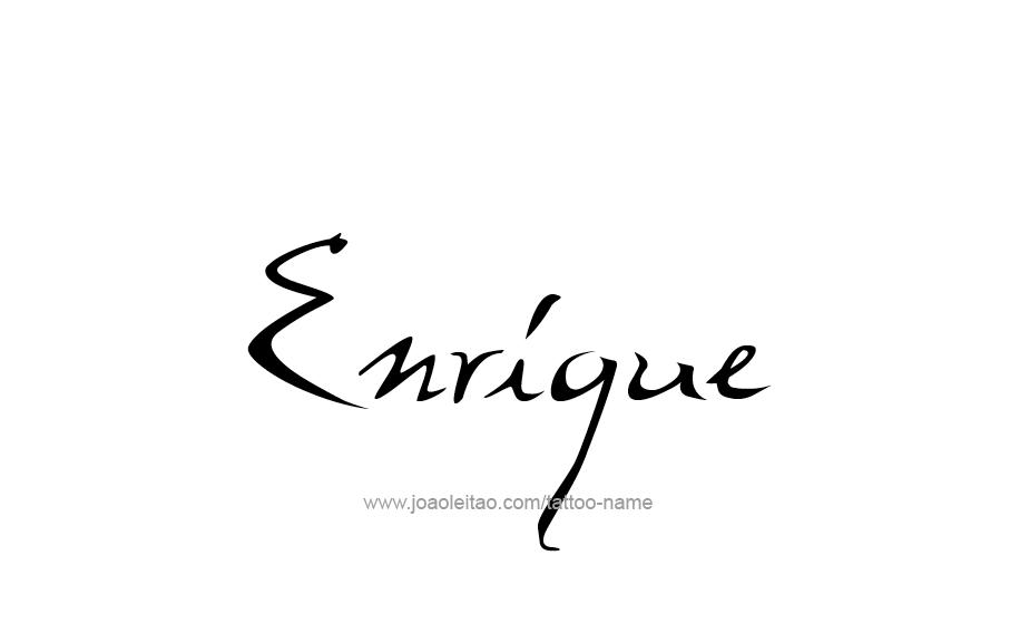 Enrique Name Tattoo Designs Name Tattoo Name Tattoos Name Tattoo Designs