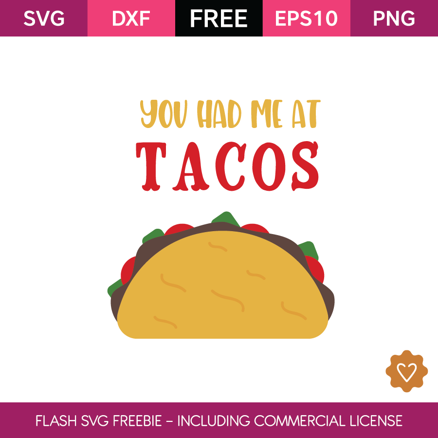 Download You_had_me_at_tacos_Commercial_Use_OK-2018-12-14 | Svg ...