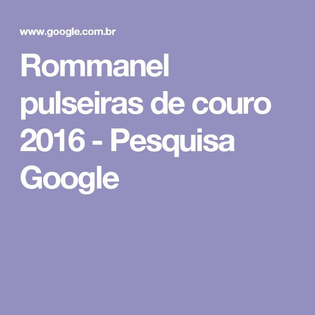 Rommanel pulseiras de couro 2016 - Pesquisa Google