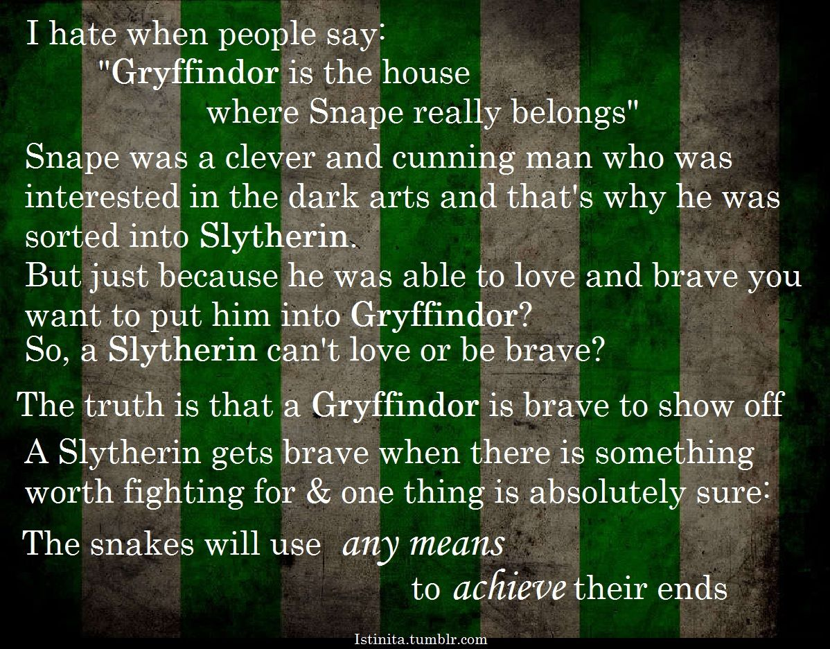 All Passion Spent Snape Was A Slytherin Because He Had Complete
