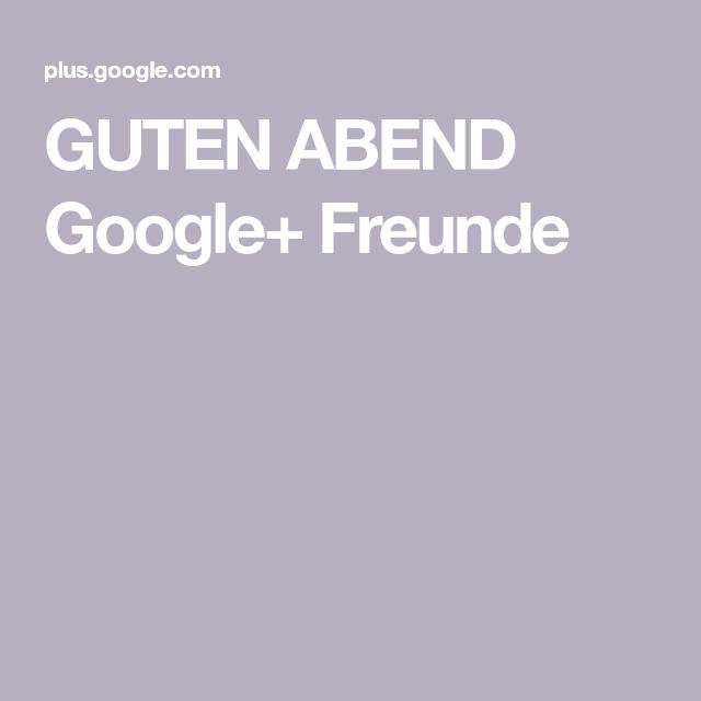 Guten Abend Google
