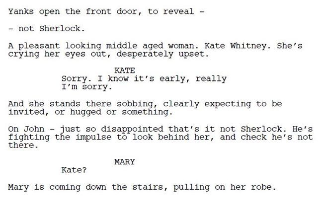 """""""On John - just so disappointed that's it not Sherlock. He's fighting the impulse to look behind her, and check he's not there."""" ~actual script (though something weird is going on, because the grammar is horrendous and Mark Gatiss, THE WRITER, always corrects people's grammar and always speaks and writes properly.. ) BUT THIS IS JUST SO CUTE POOR JOHNNY"""