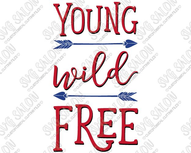 Young Wild Free Fourth Of July Patriotic Arrow Custom DIY Vinyl - Custom vinyl decals cutter for shirts