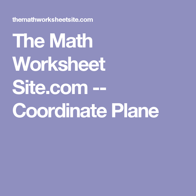 The Math Worksheet Site.com -- Coordinate Plane | Mastery ...