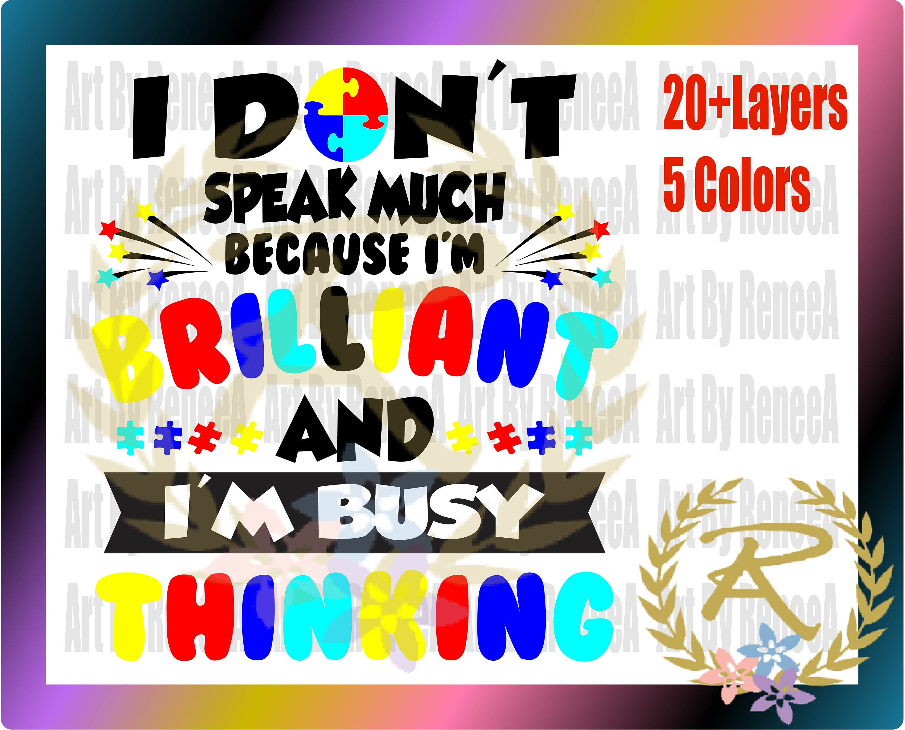 I Don T Speak Much Because I M Brilliant Color Svg Dxf Eps Studio3 Things To Sell Easy Crafts Meeting New Friends