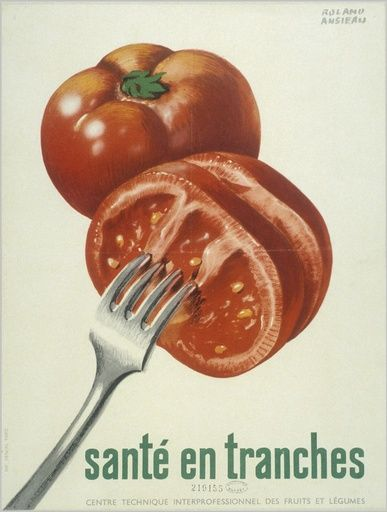 """Santé en tranches (""""Health in Slices"""") 1950s poster promoting tomatoes - Roland Ansieau"""