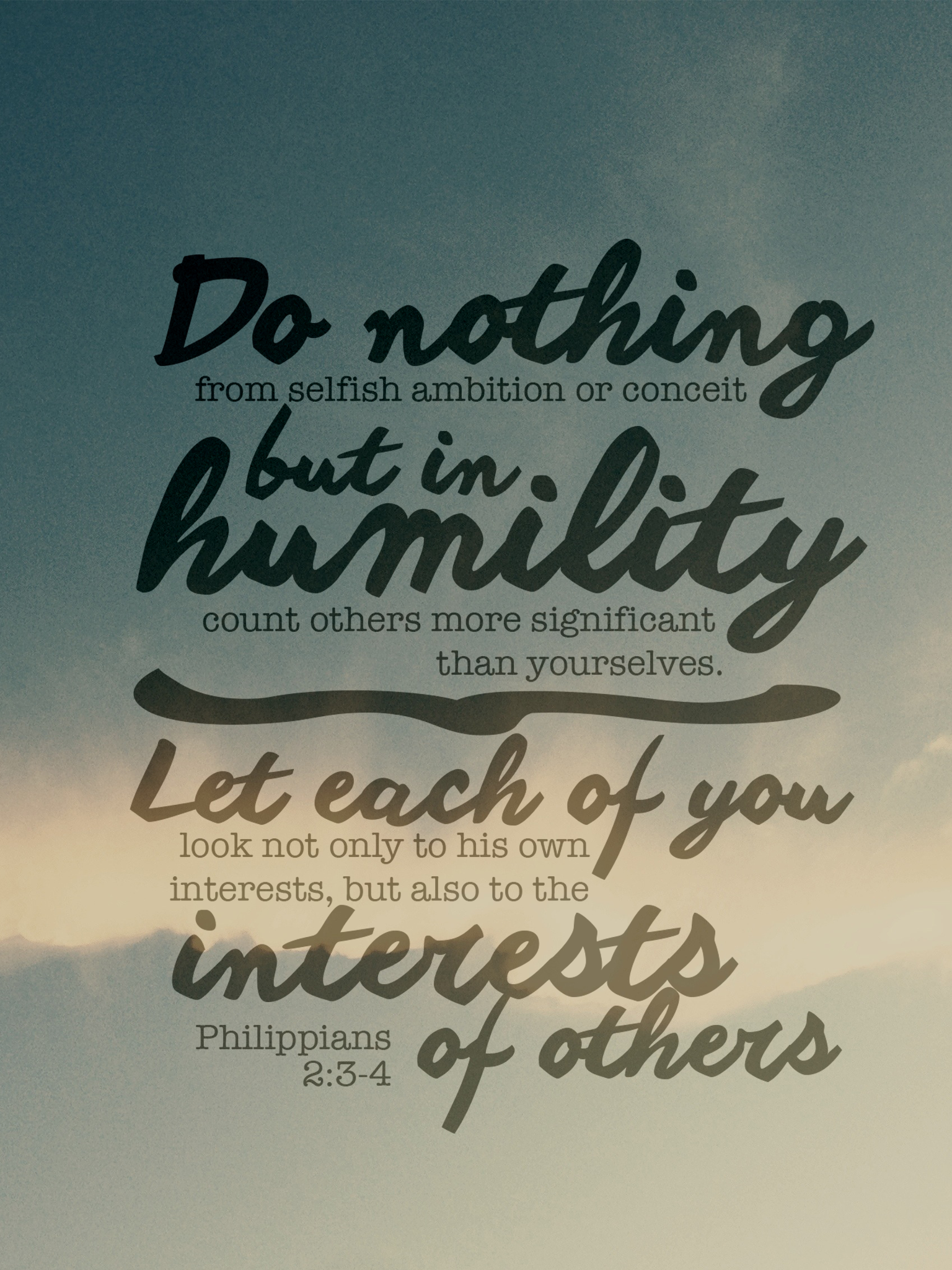 Do nothing from selfish ambition...consider others first Philippians 2:3-4  | Philippians, Bible prayers, Selfish ambition
